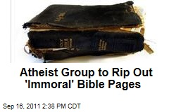 California Atheist Group to Rip 'Immoral' Bible Pages