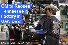 GM to Reopen Tennessee Factory in UAW Deal