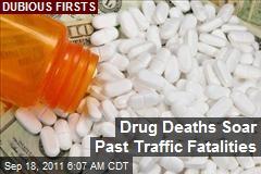 Drug Deaths Soar Past Traffic Fatalities