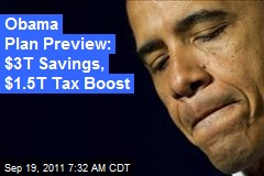 Obama Plan Preview: $3T Savings, $1.5T Tax Boost
