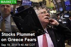 Stocks Plummet on Greece Fears