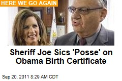 Sheriff Joe Arpaio Assigns 'Cold Case Posse' to Investigate President Obama Birth Certificate