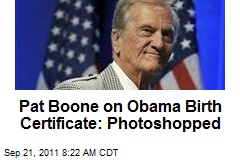 Pat Boone on Obama Birth Certificate: Photoshopped