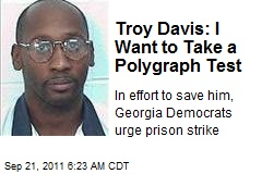 Troy Davis: I Want to Take a Polygraph Test