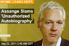 Julian Assange Slams Unauthorized Autobiography