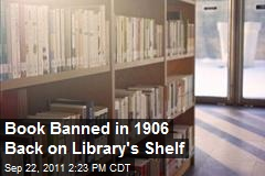 Book Banned in 1906 Back on Library's Shelf