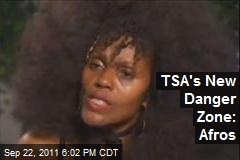 TSA's New Danger Zone: Afros