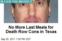 No More Last Meals for Death Row Cons in Texas