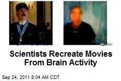 Scientists Recreate Movies From Brain Activity