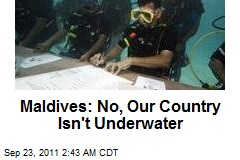 Maldives: No, Our Country Isn't Underwater