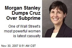Morgan Stanley Dumps Cruz Over Subprime