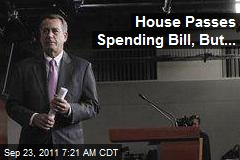 House Passes Spending Bill, But...