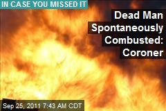 Dead Man Spontaneously Combusted: Coroner