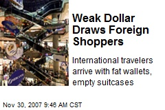 Weak Dollar Draws Foreign Shoppers