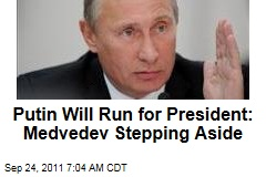 Vladimir Putin Will Run for President of Russia as Dmitry Medvedev Steps Aside