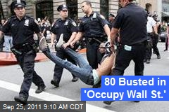 80 Busted in 'Occupy Wall St.'