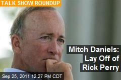 Mitch Daniels: Lay Off of Rick Perry