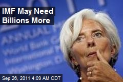 IMF May Need Billions More