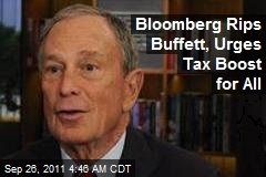 Bloomberg Rips Buffet, Urges Tax Boost For All