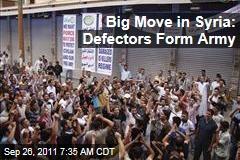 Big Move in Syria: Defectors Form Free Syrian Army