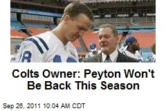 Colts Owner: Peyton Won't Be Back This Season