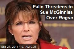 Palin Threatens to Sue McGinniss Over Rogue