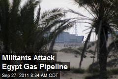 Militants Attack Egypt Gas Pipeline