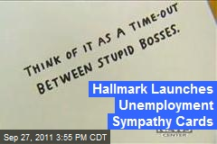 Hallmark Launches Unemployment Sympathy Cards