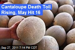 Cantaloupe Death Toll Rising, May Hit 16