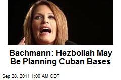 Bachmann: Hezbollah Planning Cuban Bases