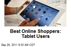 Best Online Shoppers: Tablet Users