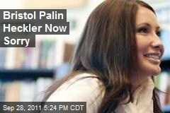 Bristol Palin Heckler Now Sorry
