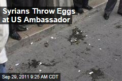 Syria | Robert Ford, US Ambassador, Pelted With Tomatoes, Eggs