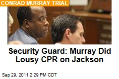 Security Guard: Conrad Murray Did Lousy CPR on Michael Jackson