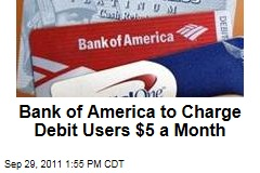 Bank of America to Charge Debit Card Users $5 a Month