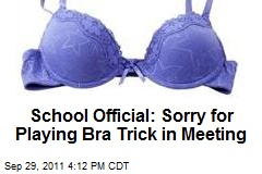 School Official: Sorry for Playing Bra Trick in Meeting