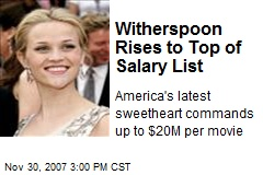 Witherspoon Rises to Top of Salary List