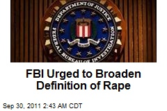 FBI Urged to Broaden Definition of Rape