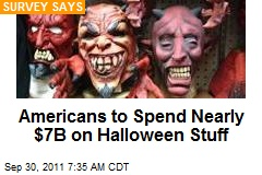 Americans to Spend Nearly $7B on Halloween Stuff