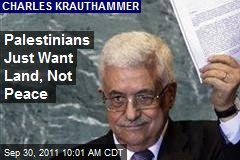 Palestinians Just Want Land, Not Peace