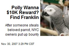 Polly Wanna $10K Reward? Find Franklin