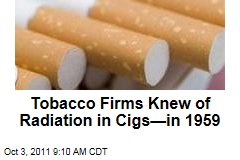 Tobacco Firms Knew Cigarettes Contained Radiation—in 1959