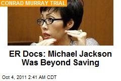 ER Docs: Jackson Was Beyond Saving