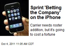 Sprint 'Betting the Company' on the iPhone
