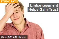 Embarrassment Helps Gain Trust: Study