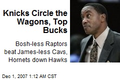Knicks Circle the Wagons, Top Bucks