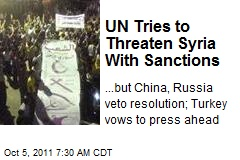 UN Tries to Threaten Syria With Sanctions