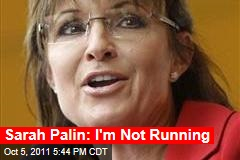 Sarah Palin Announces She Will Not Run for President in 2012