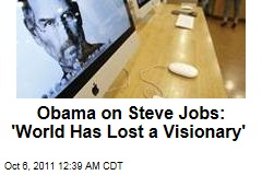 Obama On Steve Jobs: 'The World Has Lost a Visionary'