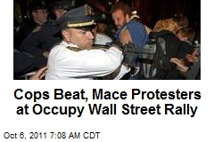 Cops Beat, Mace Protesters at Occupy Wall Street Rally